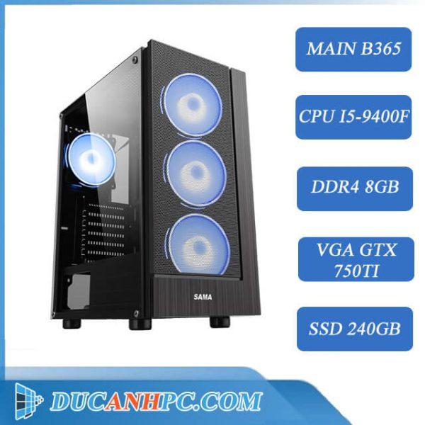 MÁY TÍNH CHƠI GAME (Core i5-9400F/ B365/ Ram 8Gb/ GTX 750TI/ SSD 240Gb)